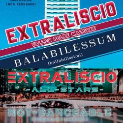 Extraliscio - Balabilessum / Not-Danceable