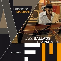Francesco Marziani - Jazz ballads from Napoli